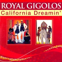 Royal Gigolos - California Dreamin / Y M C A (Single)