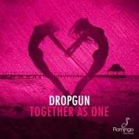 Dropgun - Together As One (Original Mix)