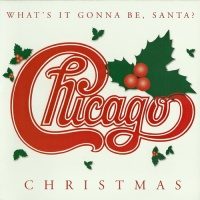 Chicago Christmas - What's It Gonna Be, Santa?