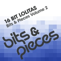 16 Bit Lolita's - Bits And Pieces Volume 2 (Single)