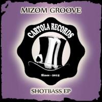 Mizom Groove - ShotBass (Original Mix)
