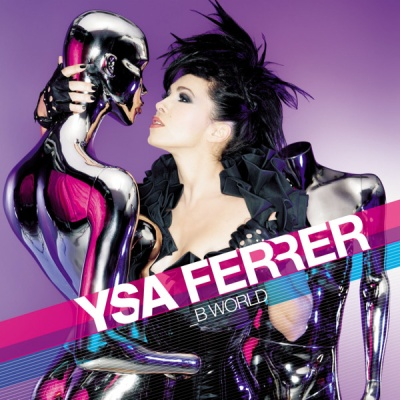 Ysa Ferrer - B World (Single)