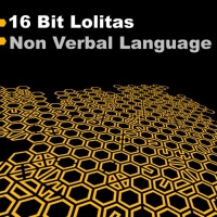 16 Bit Lolita's - Non Verbal Language (Single)