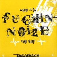Tocadisco - Da Fuckin Noize (Single)