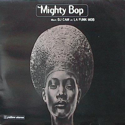 The Mighty Bop - Meet DJ Cam Et La Funk Mob