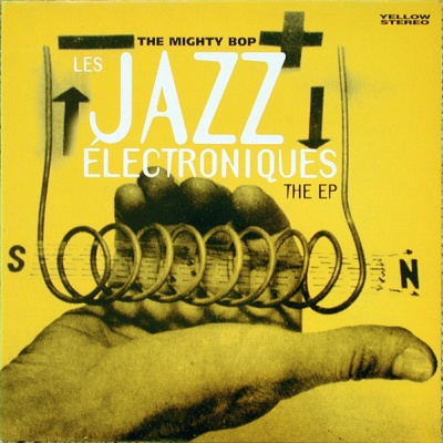 The Mighty Bop - Les Jazz Electroniques (EP)