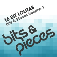 16 Bit Lolita's - Bits And Pieces Volume 1 (Single)