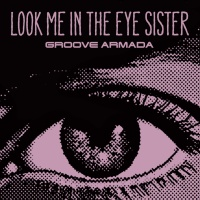 - Look Me In The Eye Sister (Single)