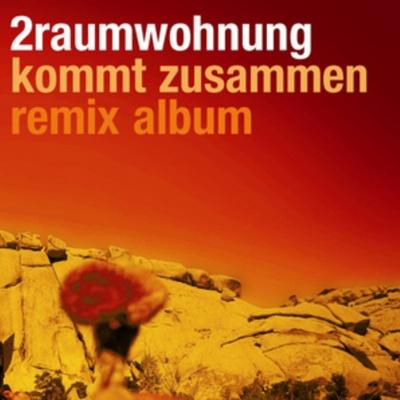 2raumwohnung - Kommt Zusammen - Remix Album (Album)