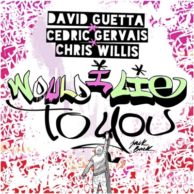David Guetta - Would I Lie To You (Radio Edit)