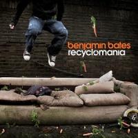 Benjamin Bates - Recyclomania (Album)