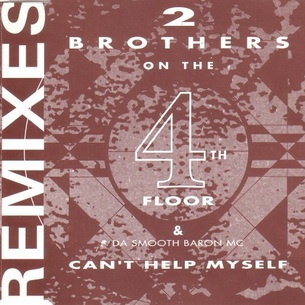 2 Brothers On The 4th Floor - Can't Help Myself (Remixes) (Album)