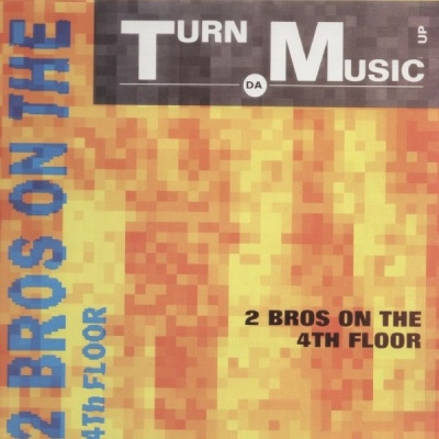 2 Brothers On The 4th Floor - Turn Da Music Up (Album)