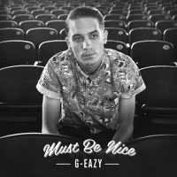 G-Eazy - Must Be Nice (Album)