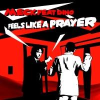 Meck - Feels Like A Prayer (Meck Goes Home Radio Edit