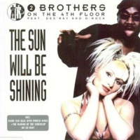 2 Brothers On The 4th Floor - The Sun Will Be Shining
