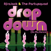 - Drop Down Do My Dance