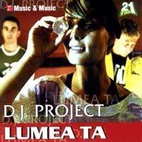 DJ Project - Lumea Ta (Album)