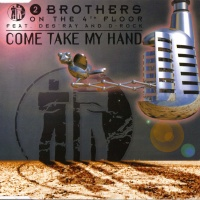 2 Brothers On The 4th Floor - Come Take My Hand (Lick Mix)
