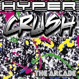 Hyper Crush - The Arcade (Album)