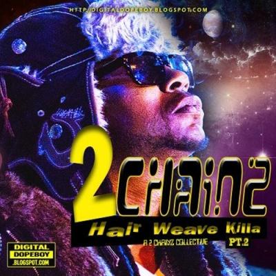2 Chainz - Hair Weave Killa Pt.2