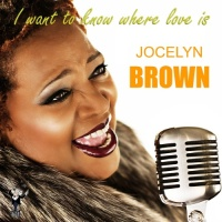 Jocelyn Brown - I Want To Know Where Love Is (Album)