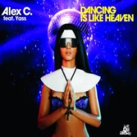 Alex C. feat. Y-Ass - Dancing is Like Heaven (Club Mix)