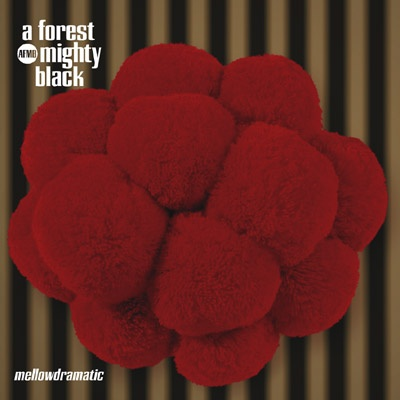 A Forest Mighty Black - Mellowdramatic