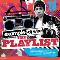 - Example & DJ Wire Present The Playlist