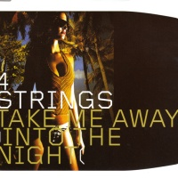 4 Strings - Take Me Away (Into The Night) (Single)