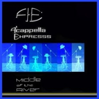 A'cappella ExpreSSS (Акапелла Экспресс) - Middle Of The River (Album)