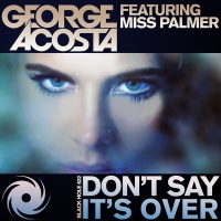 George Acosta - Don't Say It's Over (Single)