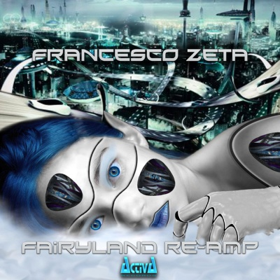 Francesco Zeta - Fairyland ReAmp (EP)