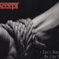 Accept - I Don't Wanna Be Like You (Single)