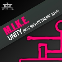 M.I.K.E. - Unity (Incl Mr Pit Remix) (Single)