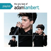 - Playlist: The Very Best Of Adam Lambert