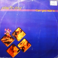 Plastic Boy - Can You Feel It (Single)