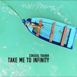 Consoul Trainin - Take Me To Infinity (Original Mix)
