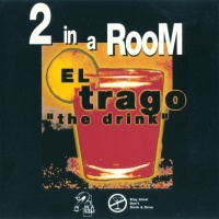 2 In A Room - El Trago (Spanish Radio)