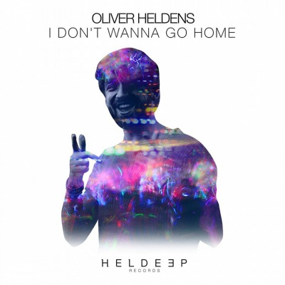 Oliver Heldens - I Dont Wanna Go Home