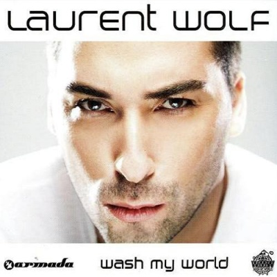 Laurent Wolf - Wash My World (Album)
