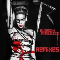- Russian Roulette (Remixes)