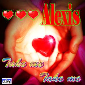 Alexis (Italian Euro Dance Band) - Take Me Take Me