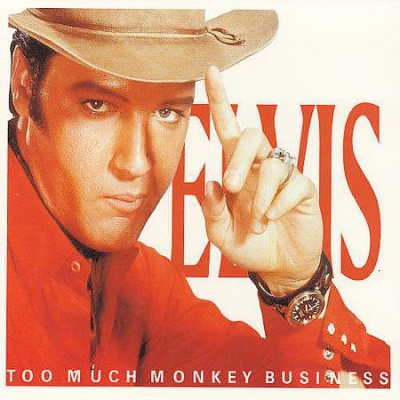 Elvis Presley - Too Much Monkey Business