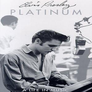 Elvis Presley - Platinum - A Life In Music (CD 1)