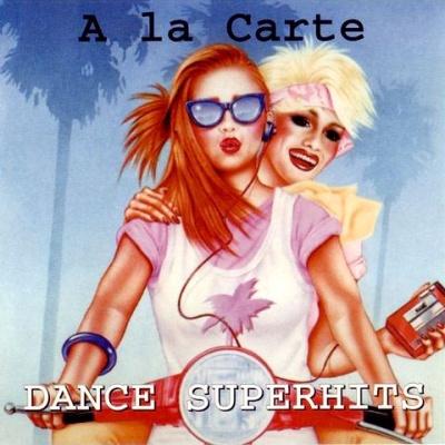A La Carte - Dance Superhits (Album)