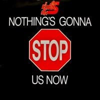 - Nothing`s Gonna Stop Us Now