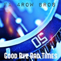 - Good Bye Bad Times