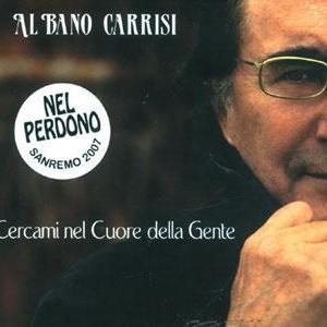 Al Bano Carrisi - Cercami Nel Cuore Della Cente
