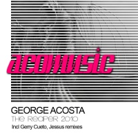 George Acosta - The Reaper 2010 (Incl Gerry Cueto Remix) (Album)